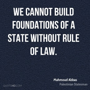 We cannot build foundations of a state without rule of law.