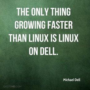 the only thing growing faster than Linux is Linux on Dell.