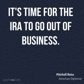 It's time for the IRA to go out of business.