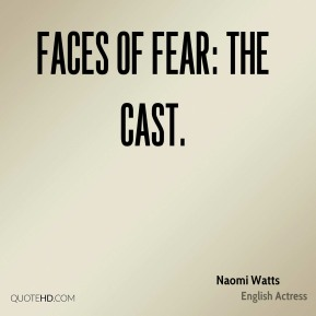 Naomi Watts  - Faces of Fear: The Cast.