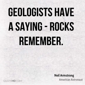 Geologists have a saying - rocks remember.