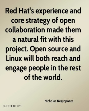 Red Hat's experience and core strategy of open collaboration made them a natural fit with this project. Open source and Linux will both reach and engage people in the rest of the world.