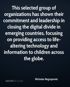 This selected group of organizations has shown their commitment and leadership in closing the digital divide in emerging countries, focusing on providing access to life-altering technology and information to children across the globe.