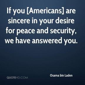 If you [Americans] are sincere in your desire for peace and security, we have answered you.