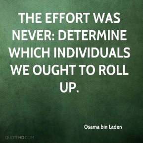 The effort was never: Determine which individuals we ought to roll up.