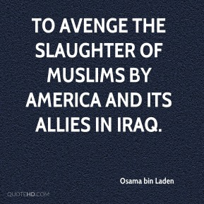 to avenge the slaughter of Muslims by America and its allies in Iraq.
