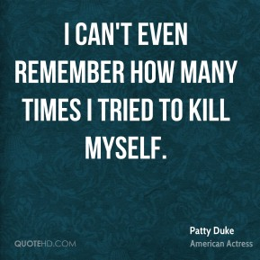 I can't even remember how many times I tried to kill myself.