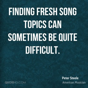 Finding fresh song topics can sometimes be quite difficult.