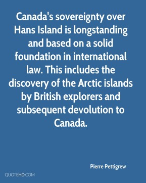 Canada's sovereignty over Hans Island is longstanding and based on a solid foundation in international law. This includes the discovery of the Arctic islands by British explorers and subsequent devolution to Canada.