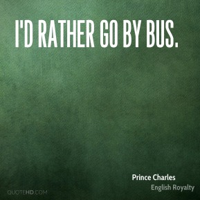 I'd rather go by bus.