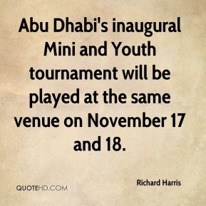 Richard Harris  - Abu Dhabi's inaugural Mini and Youth tournament will be played at the same venue on November 17 and 18.
