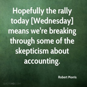Hopefully the rally today [Wednesday] means we're breaking through some of the skepticism about accounting.
