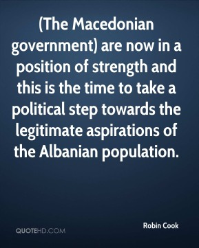 (The Macedonian government) are now in a position of strength and this is the time to take a political step towards the legitimate aspirations of the Albanian population.