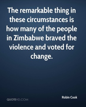 The remarkable thing in these circumstances is how many of the people in Zimbabwe braved the violence and voted for change.