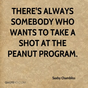 There's always somebody who wants to take a shot at the peanut program.