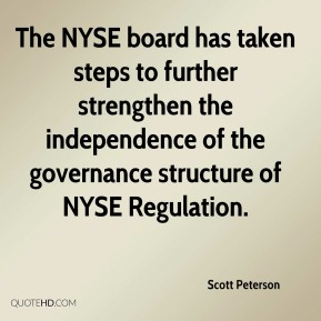 Scott Peterson  - The NYSE board has taken steps to further strengthen the independence of the governance structure of NYSE Regulation.