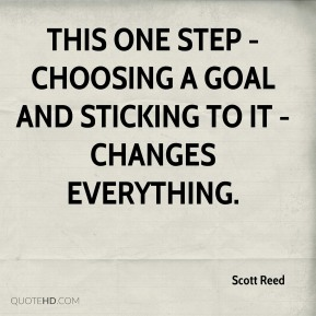This one step - choosing a goal and sticking to it - changes everything.