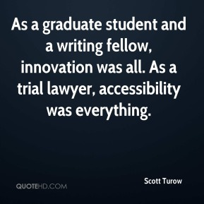 As a graduate student and a writing fellow, innovation was all. As a trial lawyer, accessibility was everything.