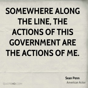 Somewhere along the line, the actions of this government are the actions of me.