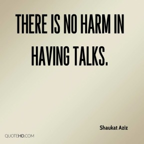 There is no harm in having talks.