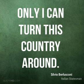 Only I can turn this country around.