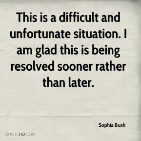 Sophia Bush  - This is a difficult and unfortunate situation. I am glad this is being resolved sooner rather than later.