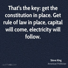 That's the key: get the constitution in place. Get rule of law in place, capital will come, electricity will follow.