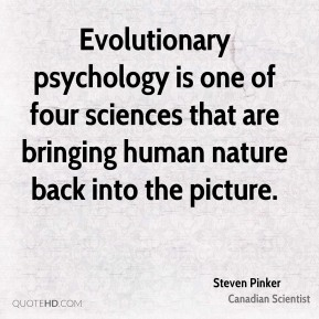 Evolutionary psychology is one of four sciences that are bringing human nature back into the picture.