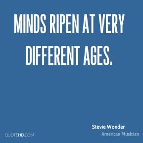 Minds ripen at very different ages.