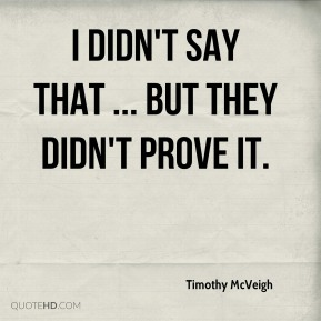 I didn't say that ... but they didn't prove it.