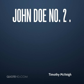 Timothy McVeigh  -  John Doe No. 2 .