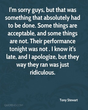 I'm sorry guys, but that was something that absolutely had to be done. Some things are acceptable, and some things are not. Their performance tonight was not . I know it's late, and I apologize, but they way they ran was just ridiculous.