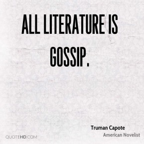 All literature is gossip.