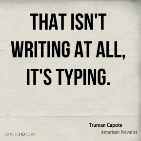 That isn't writing at all, it's typing.