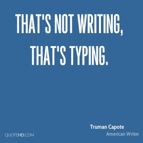 That's not writing, that's typing.