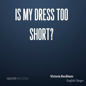 Is my dress too short?