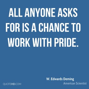 All anyone asks for is a chance to work with pride.
