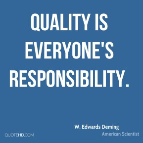 Quality is everyone's responsibility.