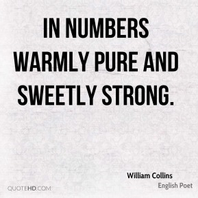 In numbers warmly pure and sweetly strong.