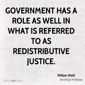 Government has a role as well in what is referred to as redistributive justice.