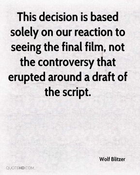 This decision is based solely on our reaction to seeing the final film, not the controversy that erupted around a draft of the script.