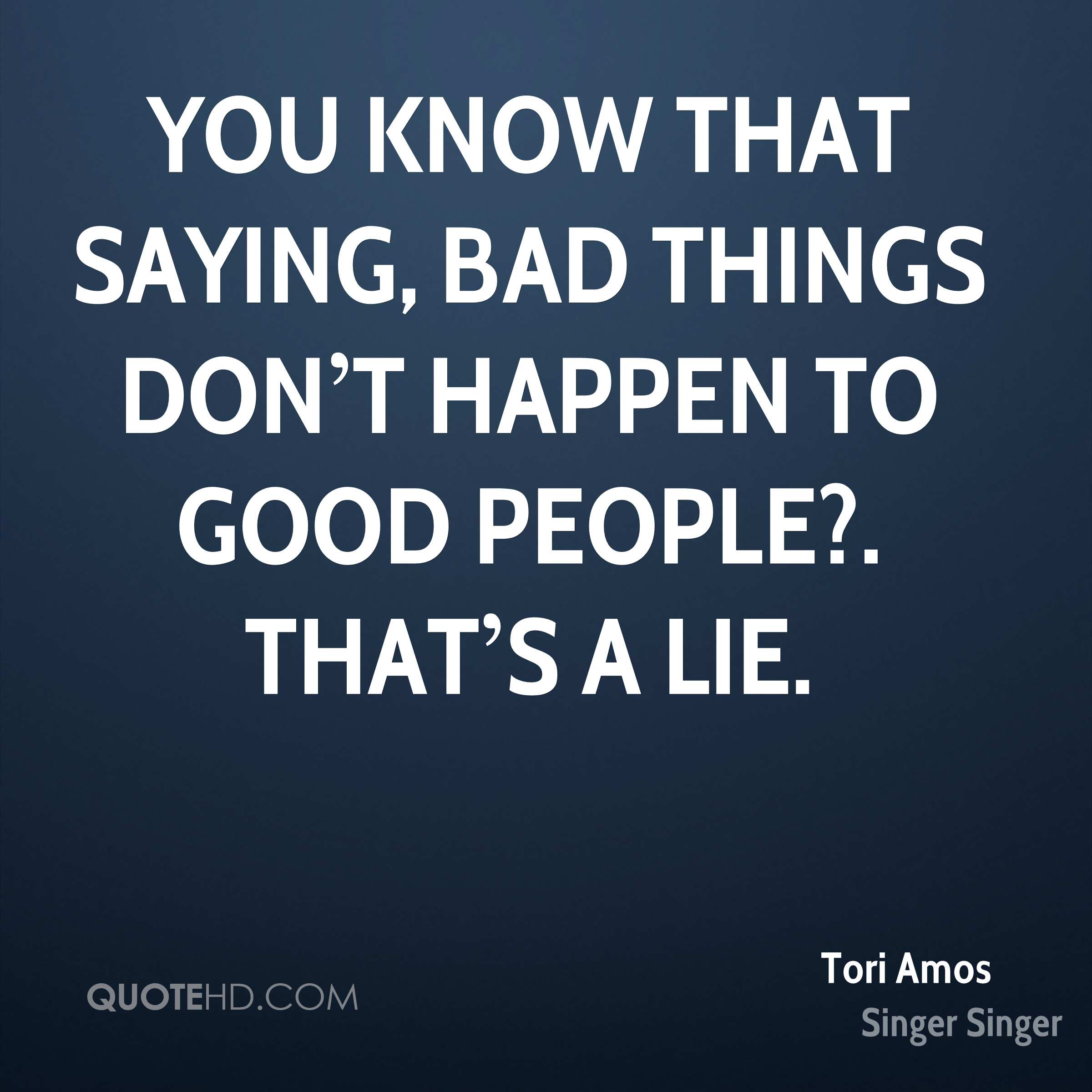Bad Things Happen Quotes: Tori Amos Quotes