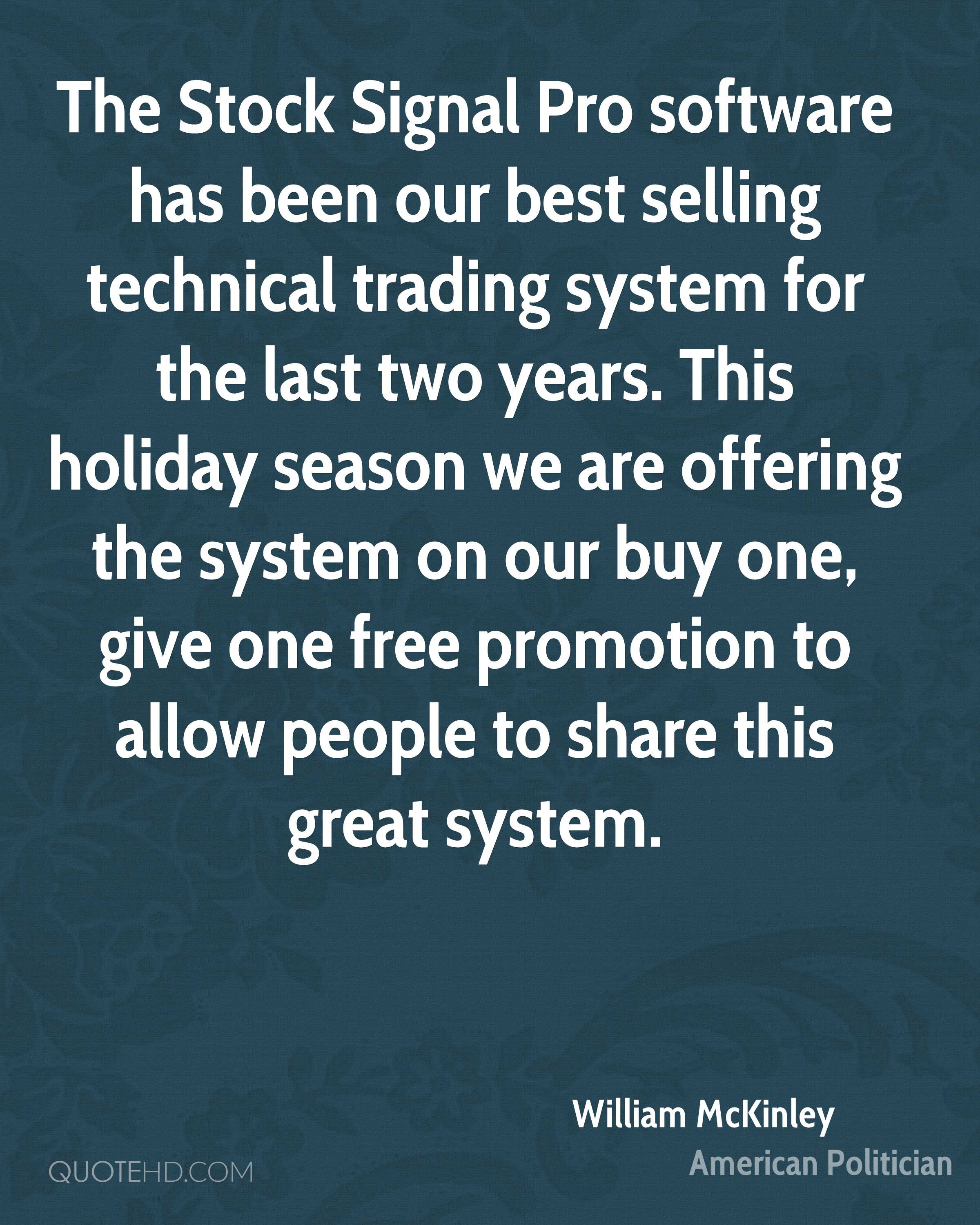 The Stock Signal Pro software has been our best selling technical trading system for the last two years. This holiday season we are offering the system on our buy one, give one free promotion to allow people to share this great system.