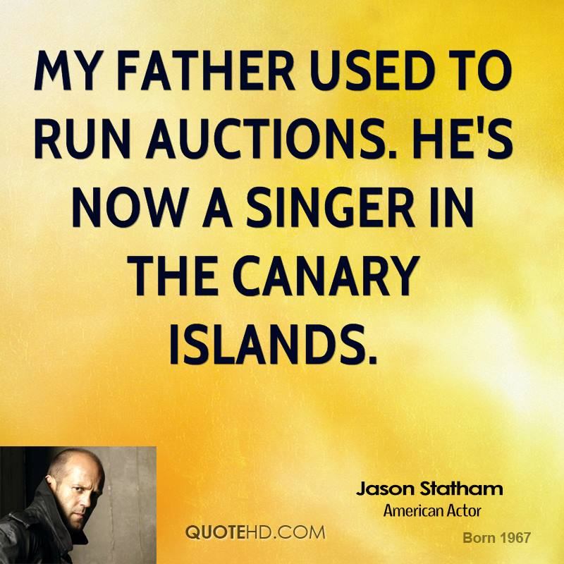 My father used to run auctions. He's now a singer in the Canary Islands.