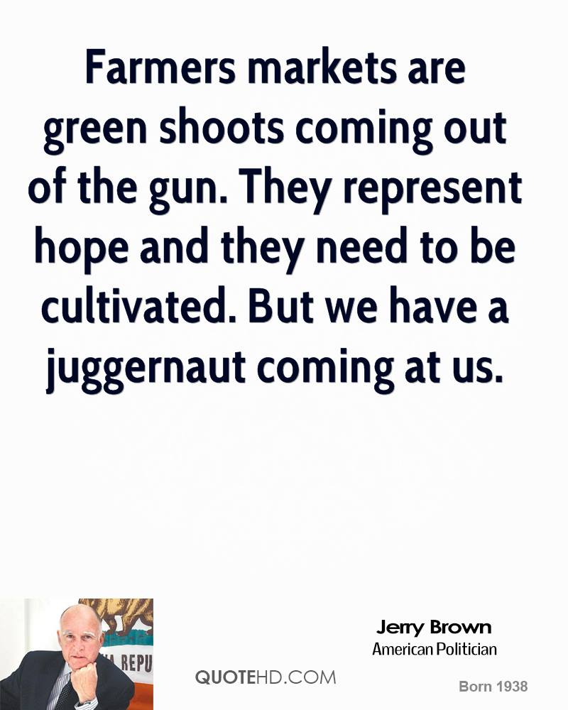 Farmers markets are green shoots coming out of the gun. They represent hope and they need to be cultivated. But we have a juggernaut coming at us.
