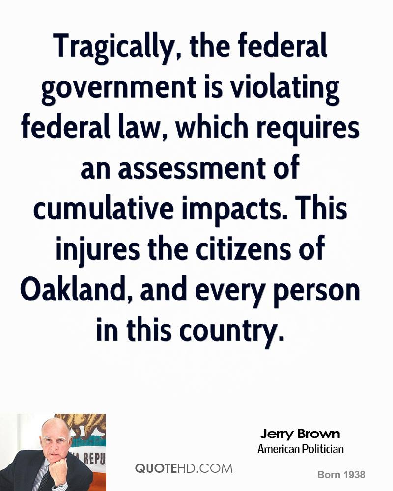 Tragically, the federal government is violating federal law, which requires an assessment of cumulative impacts. This injures the citizens of Oakland, and every person in this country.