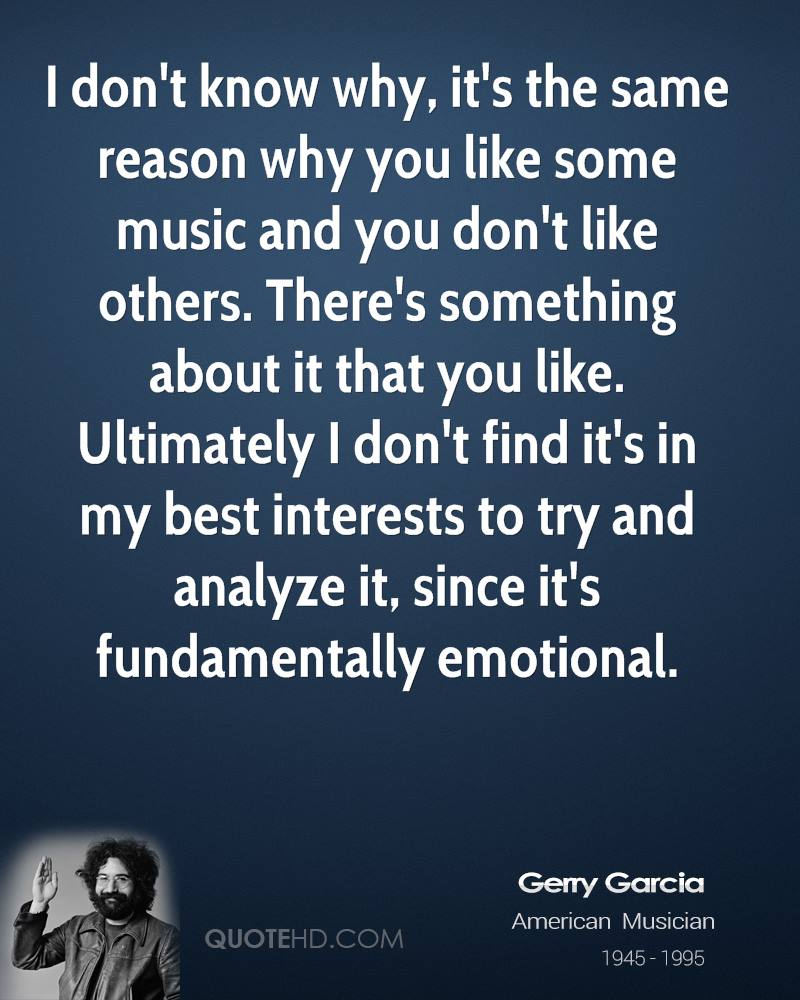 Why I Don T Like Motivational Quotes: Jerry Garcia Music Quotes