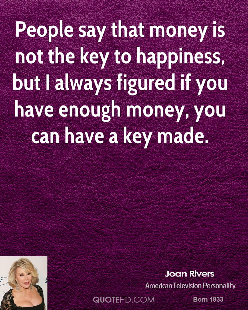 money is the key to happiness