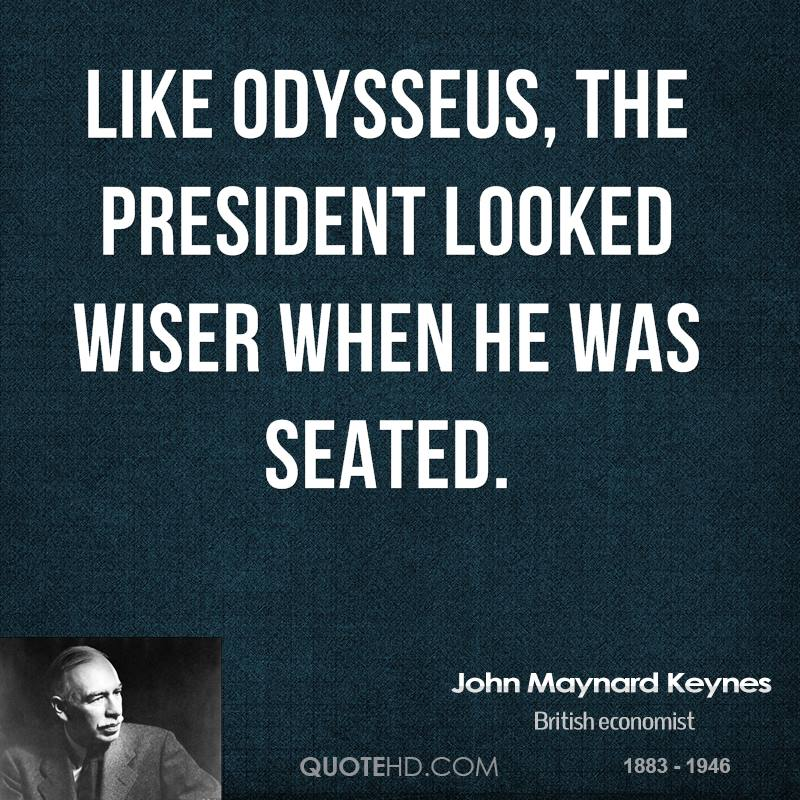 Like Odysseus, the President looked wiser when he was seated.