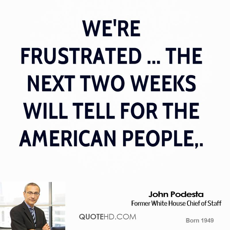 We're frustrated ... The next two weeks will tell for the American people.
